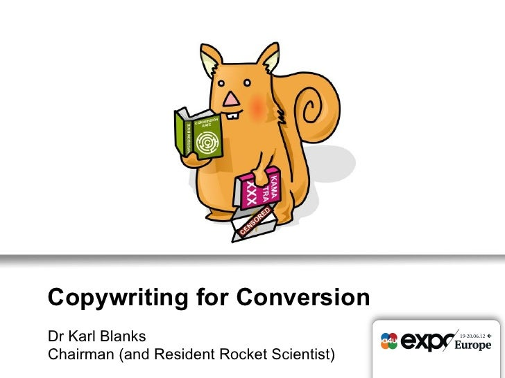 Copywriting for ConversionDr Karl BlanksChairman (and Resident Rocket Scientist)