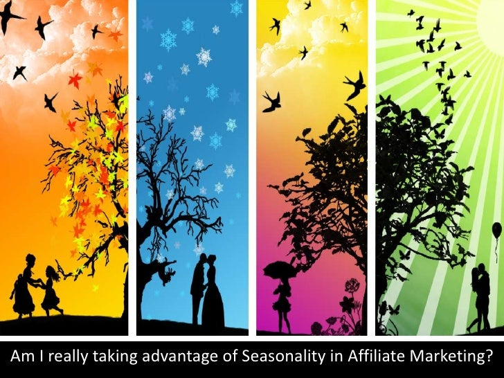 Am I really taking advantage of Seasonality in Affiliate Marketing?