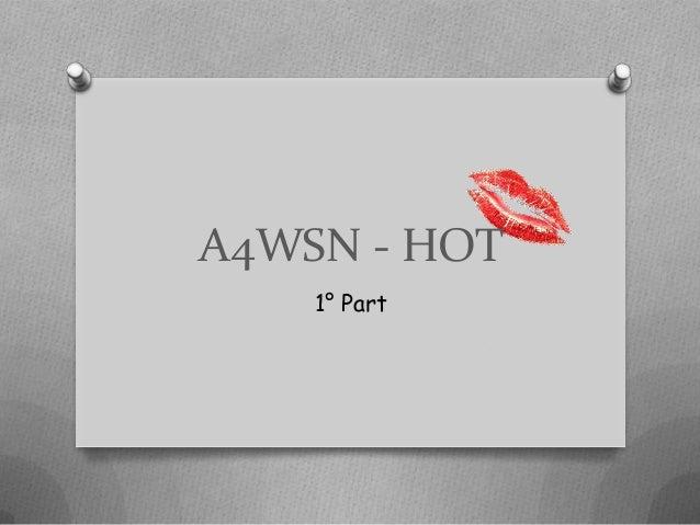 A4WSN - HOT 1° Part