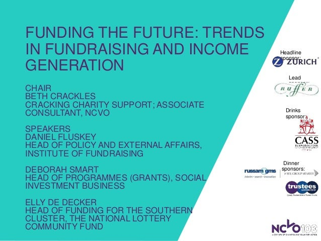 FUNDING THE FUTURE: TRENDS IN FUNDRAISING AND INCOME GENERATION CHAIR BETH CRACKLES CRACKING CHARITY SUPPORT; ASSOCIATE CO...
