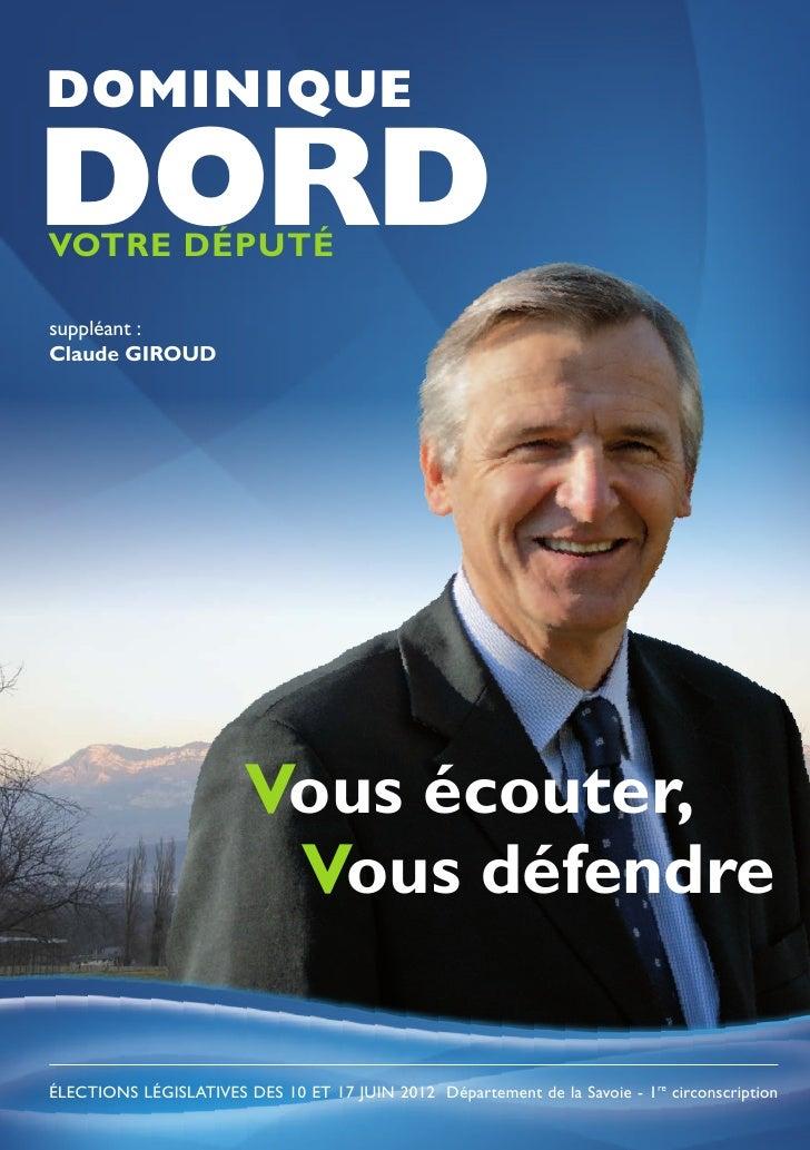 DOMINIQUEDORDVOTRE DÉPUTÉsuppléant :Claude GIROUD                        Vous écouter,                         Vous défend...
