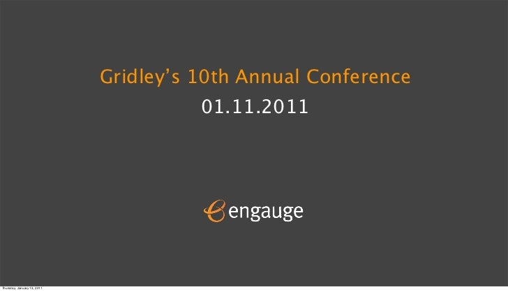 Gridley's 10th Annual Conference          01.11.2011