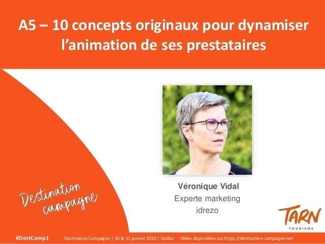 Véronique Vidal Experte marketing idrezo A5 – 10 concepts originaux pour dynamiser l'animation de ses prestataires #DestCa...