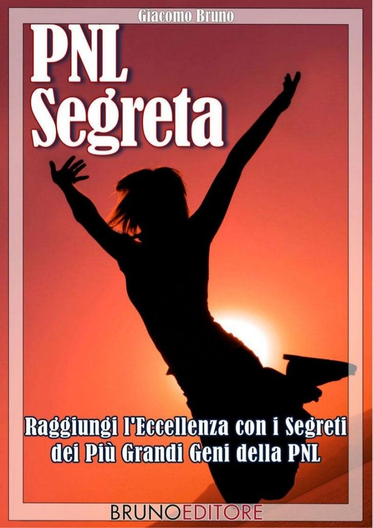 GIACOMO BRUNO                        PNL SEGRETARaggiungi l'eccellenza con i segreti dei più grandi geni della            ...