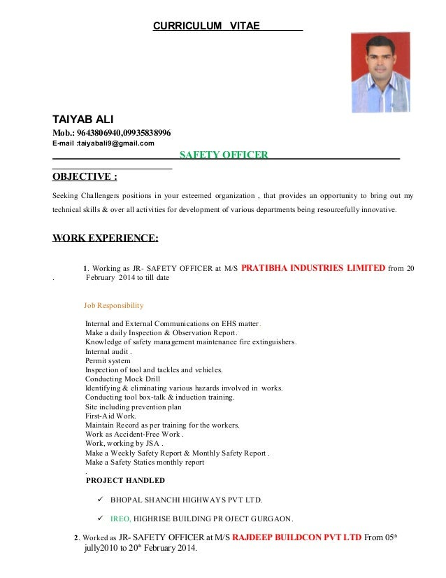 CURRICULUM VITAE TAIYAB ALI Mob.: 9643806940,09935838996 E-mail :taiyabali9@gmail.com SAFETY OFFICER OBJECTIVE : Seeking C...