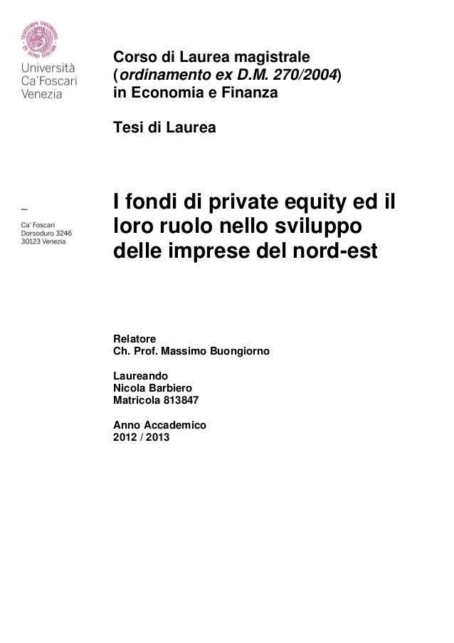 Corso di Laurea magistrale (ordinamento ex D.M. 270/2004) in Economia e Finanza Tesi di Laurea I fondi di private equity e...
