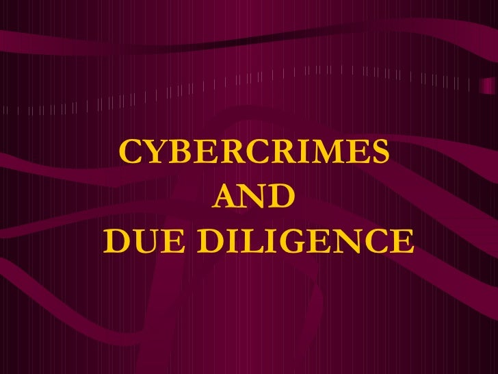 CYBERCRIMES  AND  DUE DILIGENCE