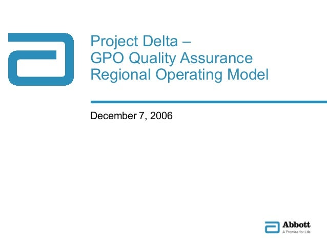 Project Delta – GPO Quality Assurance Regional Operating Model December 7, 2006