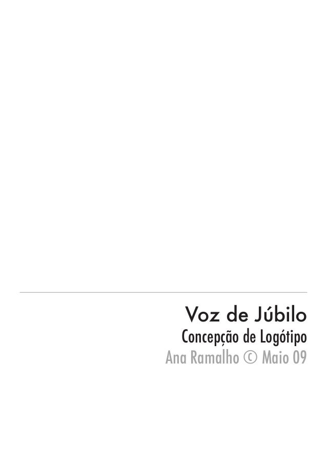 Voz de Júbilo Concepção de Logótipo Ana Ramalho © Maio 09