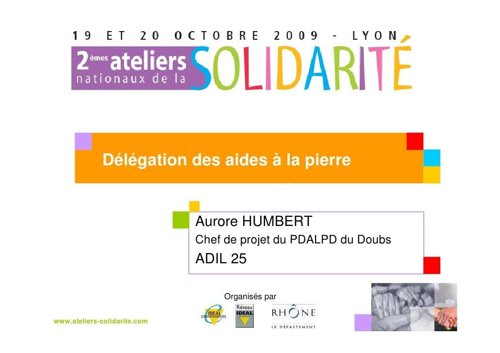 Délégation des aides à la pierre              et politique de solidarité                               Aurore HUMBERT     ...