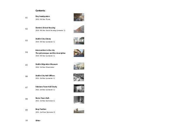 Contents: Etsy headquaters 2015- 5th Year Thesis Dominic Street Housing 2014- 4th Year Social Housing (semester 1) Dublin ...