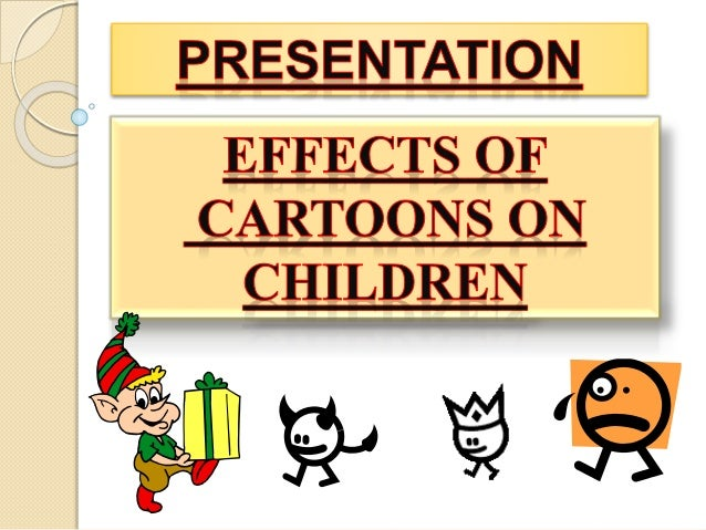 presentation effects of cartoons on children aisha bushra furqan