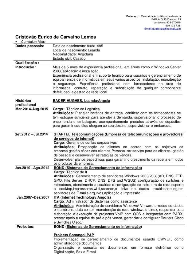 Set.2012 – Jul.2014 STARTEL Telecomunicações (Empresa de telecomunicações e provedores de serviços de internet) Cargo: Ger...