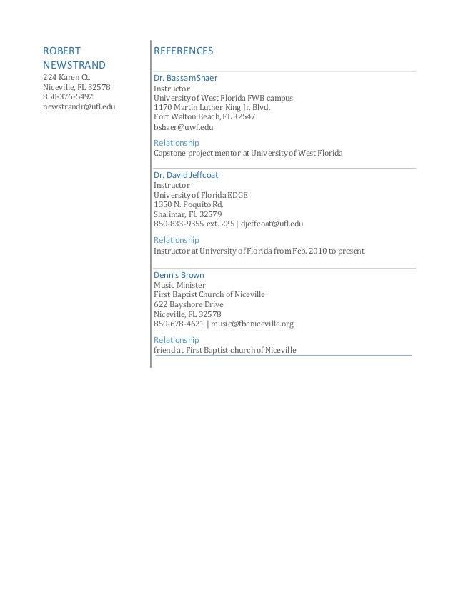 ROBERT NEWSTRAND 224 Karen Ct. Niceville, FL 32578 850-376-5492 newstrandr@ufl.edu REFERENCES Dr. BassamShaer Instructor U...
