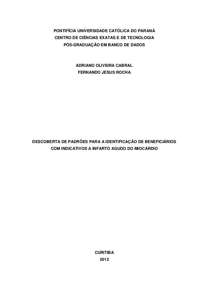 PONTIFÍCIA UNIVERSIDADE CATÓLICA DO PARANÁ CENTRO DE CIÊNCIAS EXATAS E DE TECNOLOGIA PÓS-GRADUAÇÃO EM BANCO DE DADOS ADRIA...