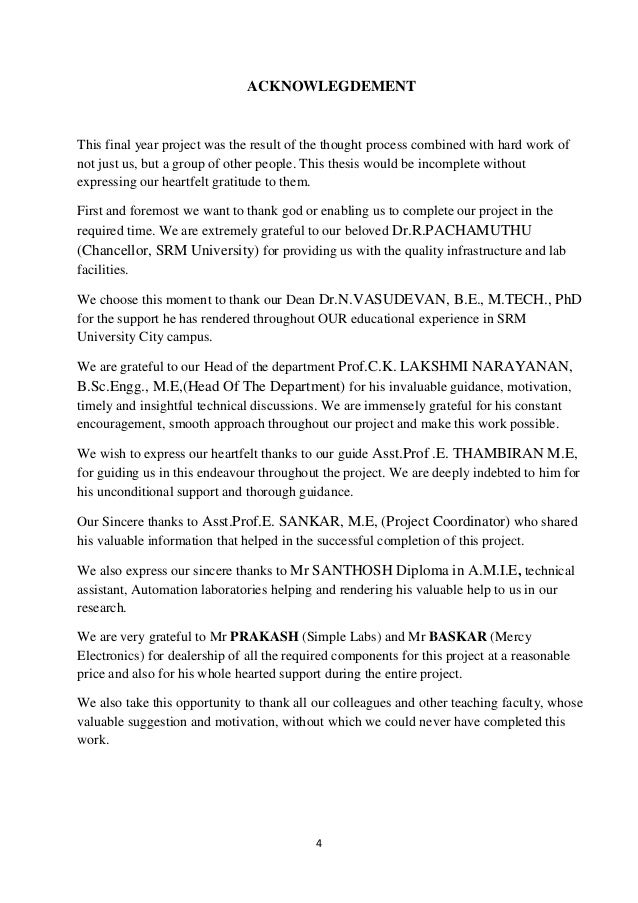 acknowlegdement of thesis We, the researchers, would like to extend our gratitude to all those people who helped and supported us in completing this term paper we would like to thank our beloved professor, fr kim lachica, sj, for the lessons, guidance and advices he bestowed upon us.