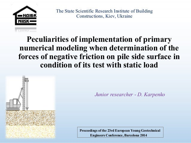 Peculiarities of implementation of primary numerical modeling when determination of the forces of negative friction on pil...