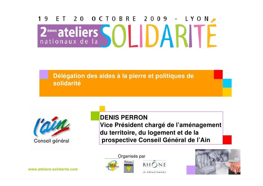 Délégation des aides à la pierre et politiques de              solidarité         Votre                     DENIS PERRON  ...