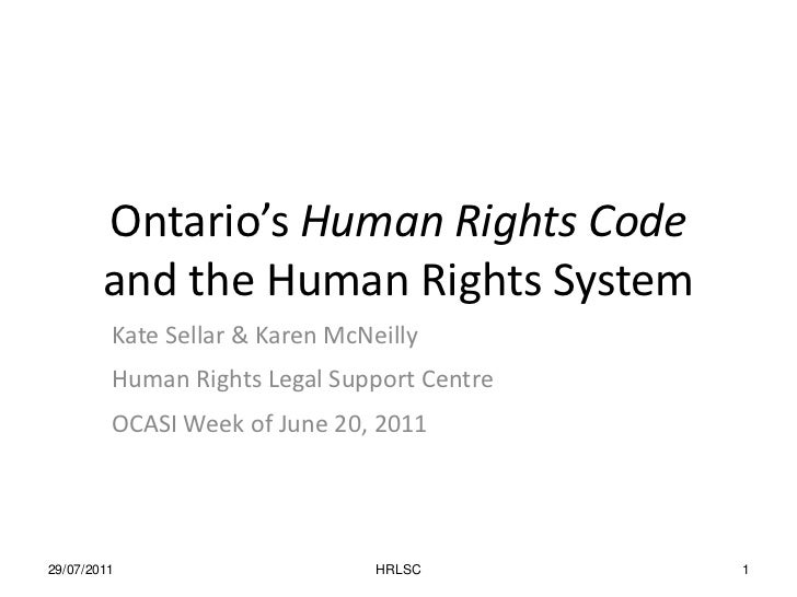 19/06/2011<br />HRLSC<br />1<br />Ontario's Human Rights Code and the Human Rights System<br />Kate Sellar & Karen McNeill...