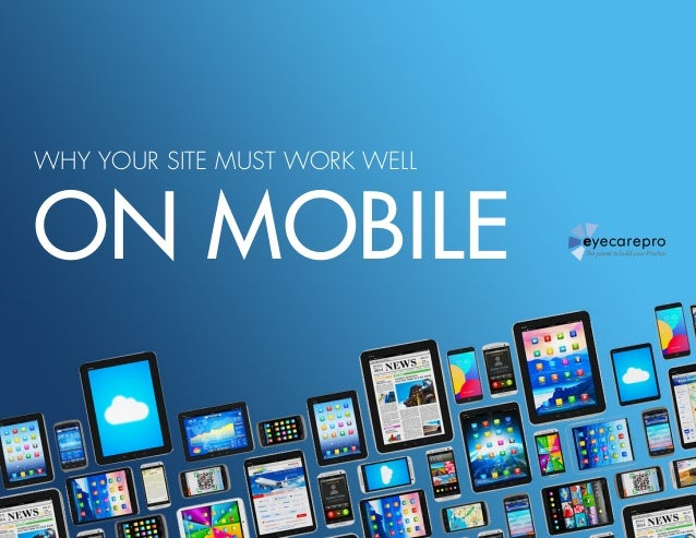 WHY YOUR SITE MUST WORK WELL ON MOBILE