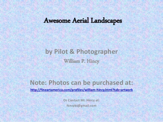 by Pilot & Photographer William P. Hincy Note: Photos can be purchased at: http://fineartamerica.com/profiles/william-hinc...