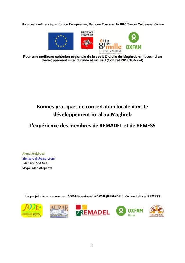 i Un projet co-financé par: Union Européenne, Regione Toscana, 8x1000 Tavola Valdese et Oxfam Pour une meilleure cohésion ...