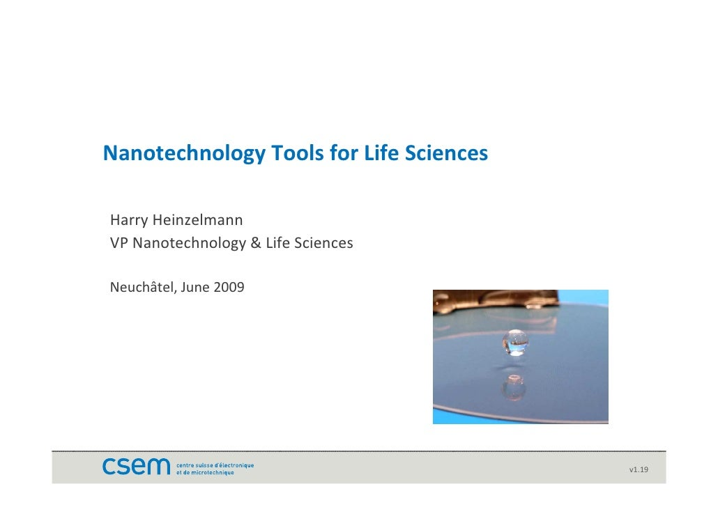 Nanotechnology Tools for Life Sciences  Harry Heinzelmann VP Nanotechnology & Life Sciences  Neuchâtel, June 2009         ...