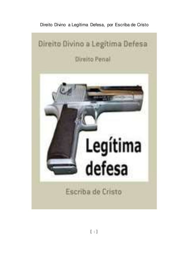 Direito Divino a Legítima Defesa, por Escriba de Cristo [ 1 ]