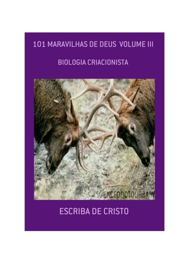 101 maravilhas de Deus, Volume III – Escriba de Cristo FINALIDADE DESTA OBRA Os materiais literários do autor não têm fins...