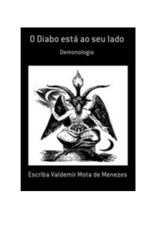 O Diabo está ao seu lado, por: Escriba Valdemir O DIABO ESTÁ AO SEU LADO (DEMONOLOGIA) [ 2 ]