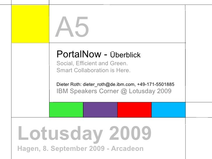 Lotusday 2009 Hagen, 8. September 2009 - Arcadeon PortalNow -  Überblick Social, Efficient and Green. Smart Collaboration ...