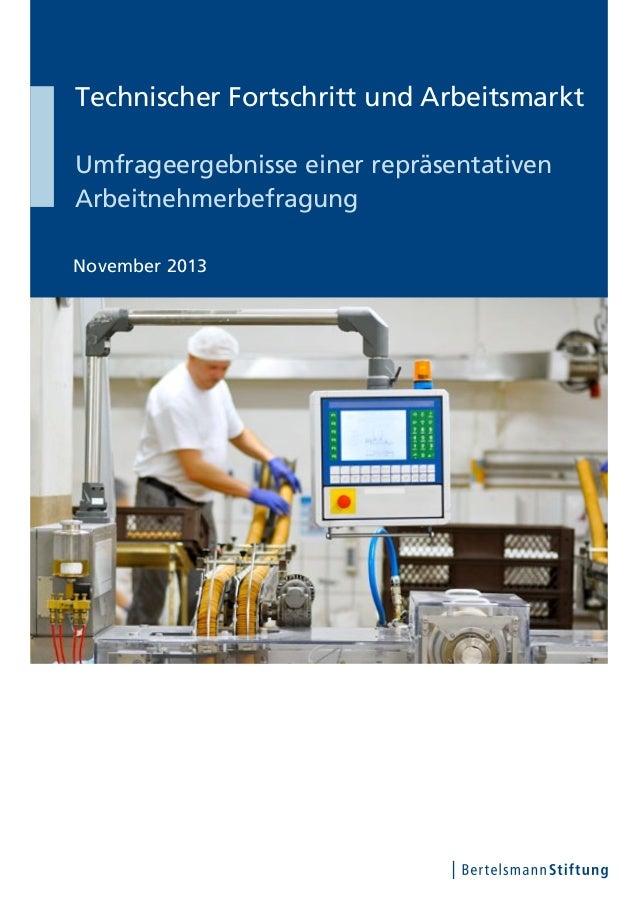 Technischer Fortschritt und Arbeitsmarkt Umfrageergebnisse einer repräsentativen Arbeitnehmerbefragung November 2013