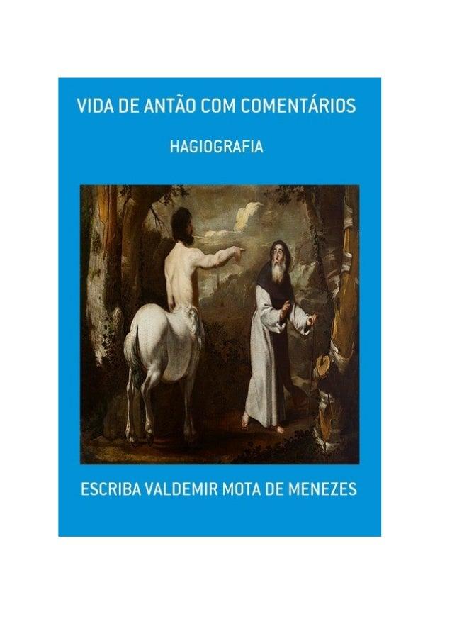 Vida de Antão, com comentários do Escriba Valdemir VIDA DE ANTÃO COM COMENTÁRIOS [ 2 ]