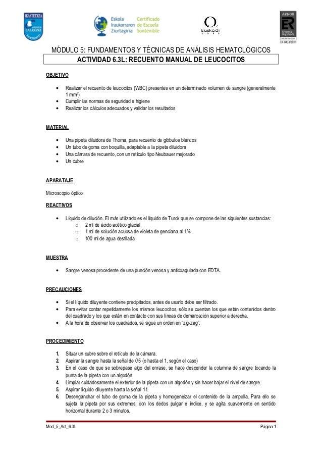 MÓDULO 5: FUNDAMENTOS Y TÉCNICAS DE ANÁLISIS HEMATOLÓGICOS        ACTIVIDAD 6.3L: RECUENTO MANUAL DE LEUCOCITOSOBJETIVO   ...