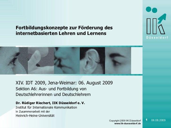 XIV. IDT 2009, Jena-Weimar: 06. August 2009 Sektion A6: Aus- und Fortbildung von Deutschlehrerinnen und Deutschlehrern  Dr...