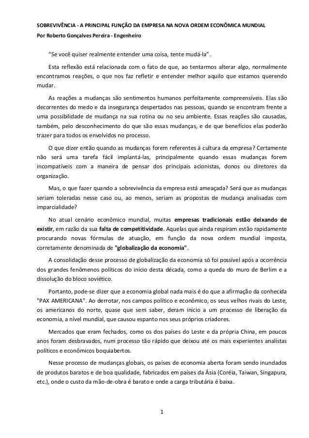 SOBREVIVÊNCIA - A PRINCIPAL FUNÇÃO DA EMPRESA NA NOVA ORDEM ECONÔMICA MUNDIAL Por Roberto Gonçalves Pereira - Engenheiro 1...