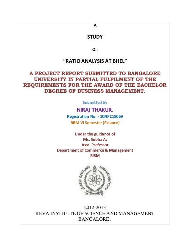 """A STUDY On """"RATIO ANALYSIS AT BHEL"""" A PROJECT REPORT SUBMITTED TO BANGALORE UNIVERSITY IN PARTIAL FULFILMENT OF THE REQUIR..."""