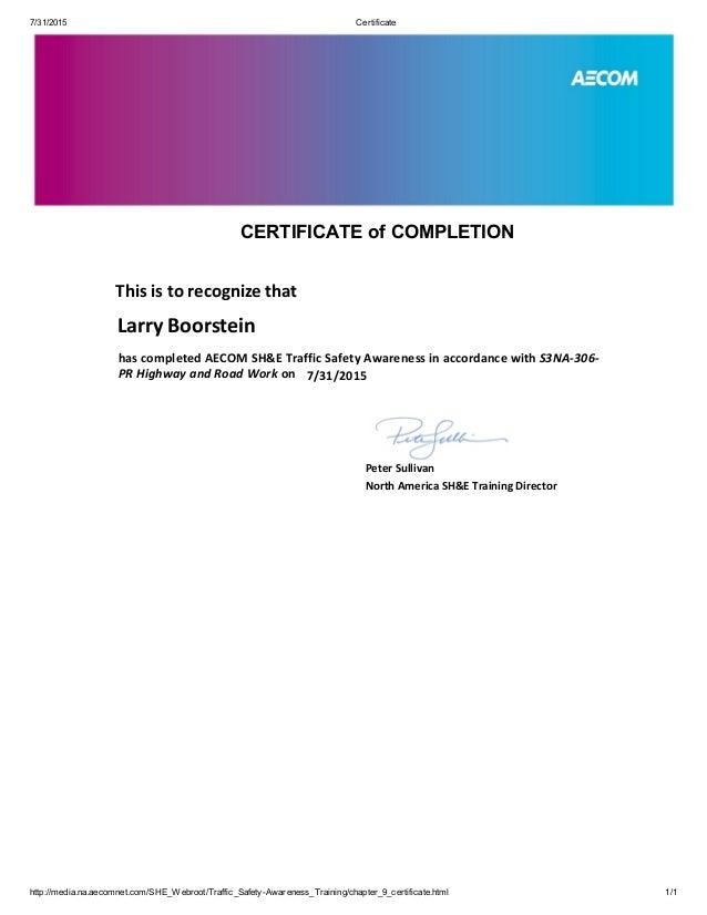7/31/2015 Certificate http://media.na.aecomnet.com/SHE_Webroot/Traffic_SafetyAwareness_Training/chapter_9_certificate.htm...