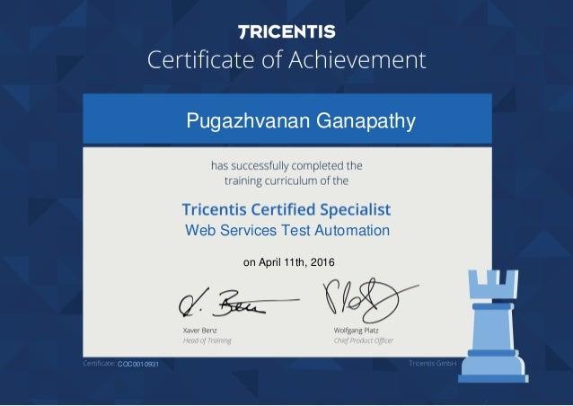Pugazhvanan Ganapathy Web Services Test Automation on April 11th, 2016 COC0010931