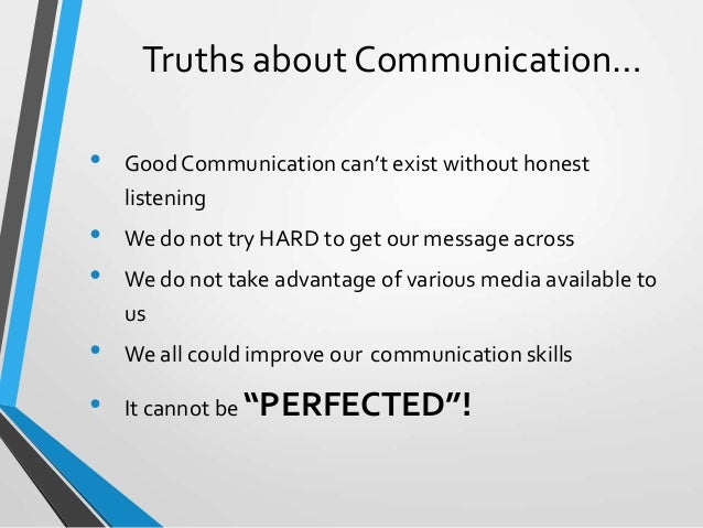 accurate communication skills Listening is a complex process—an integral part of the total communication  our listening skills  may be defined as the accurate sharing or.
