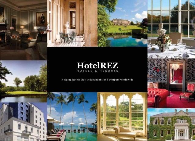 www.hotelrez.com I www.hotelrez.co.uk I info@hotelrez.com Europe, Middle East & Africa: +44 (0)20 3699 9936 I North Americ...