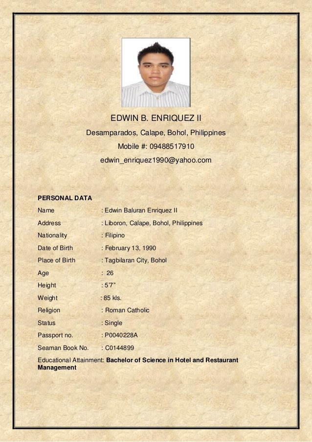 EDWIN B. ENRIQUEZ II Desamparados, Calape, Bohol, Philippines Mobile #: 09488517910 edwin_enriquez1990@yahoo.com PERSONAL ...