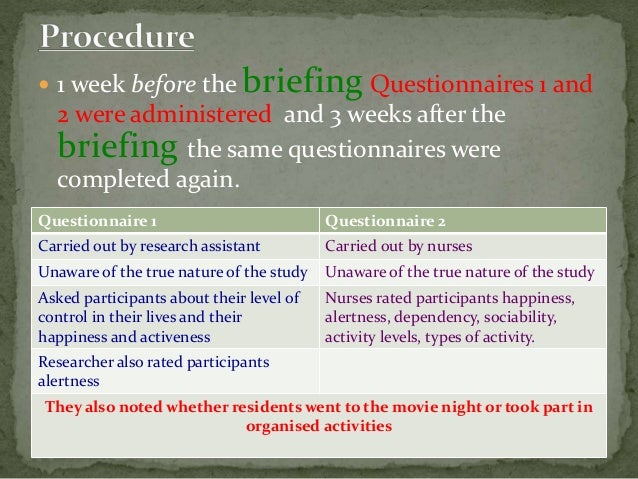  1 week before the briefing Questionnaires 1 and 2 were administered and 3 weeks after the briefing the same questionnair...