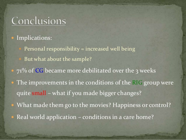  Implications:  Personal responsibility = increased well being  But what about the sample?  71% of CG became more debi...