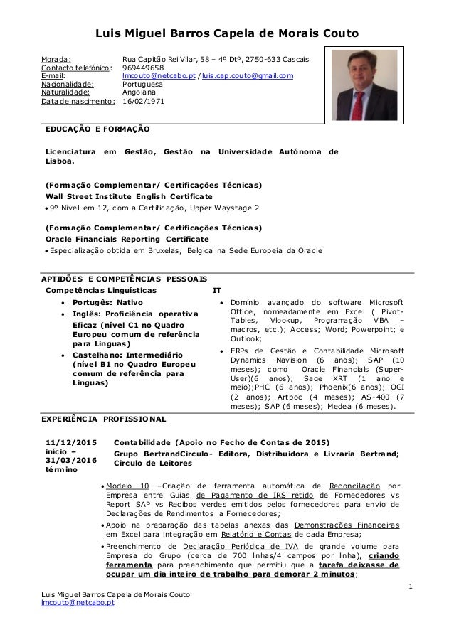 Luis Miguel Barros Capela de Morais Couto Luis Miguel Barros Capela de Morais Couto lmcouto@netcabo.pt 1 Morada: Rua Capit...