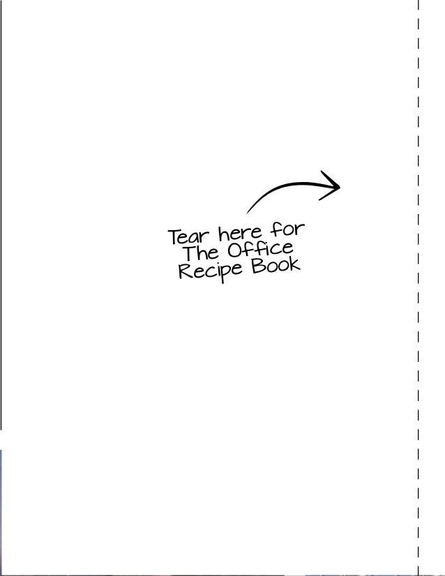 | PERSPECTIVES Tear here for The Office Recipe Book