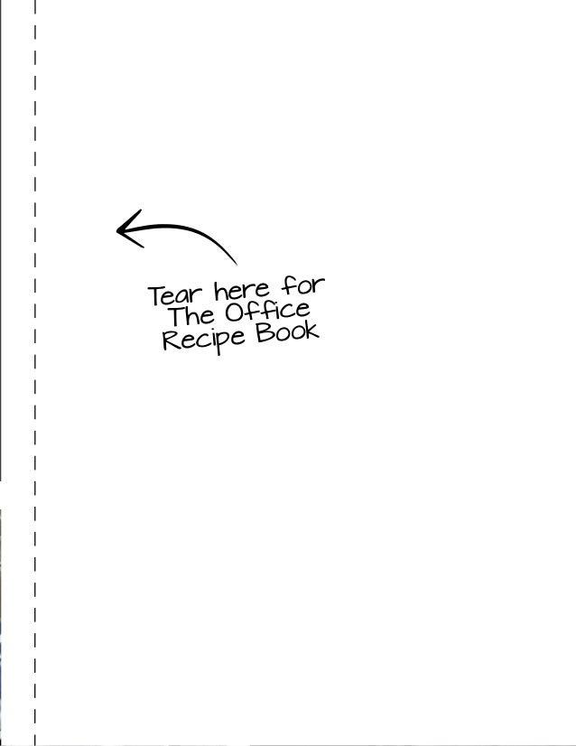 © OWEN RAGGETT Tear here for The Office Recipe Book