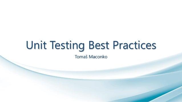 Unit Testing Best Practices Tomaš Maconko