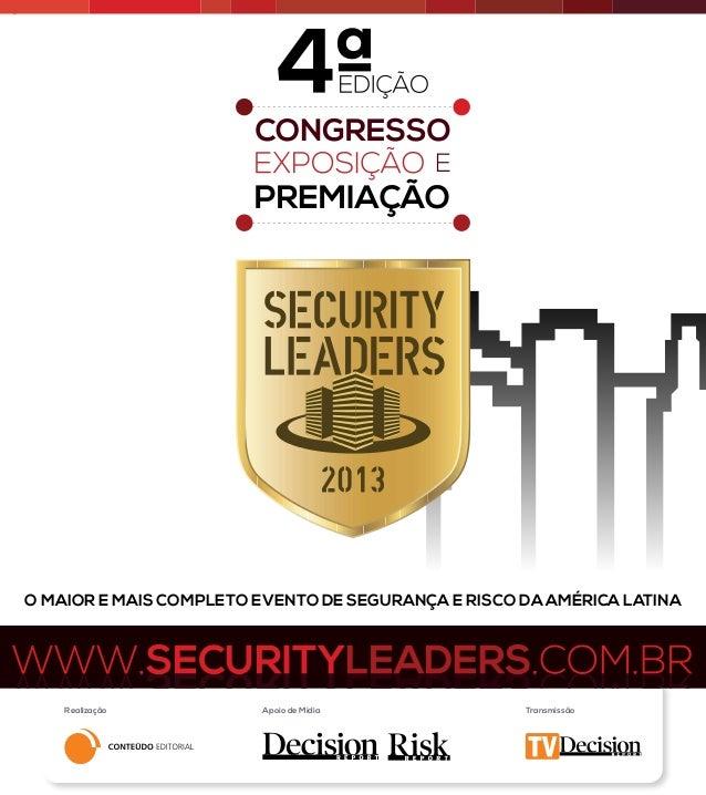 O maior e mais completo evento de Segurança e Risco da América Latina Realização Apoio de Mídia Transmissão