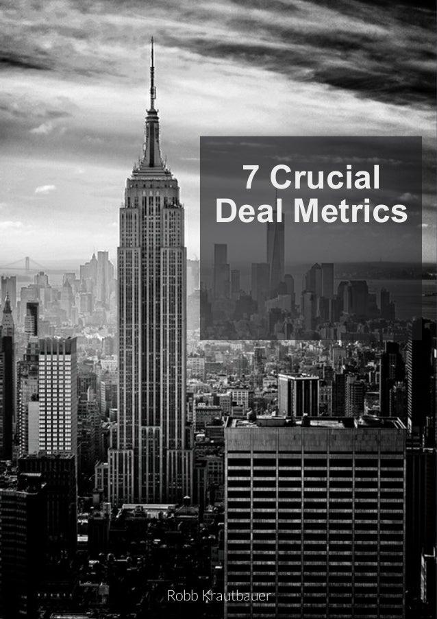 7 Crucial Deal Metrics RobbKrautbauer